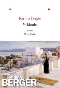 Mektouba - KarimaBerger