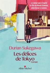 Les délices de Tokyo - DurianSukegawa