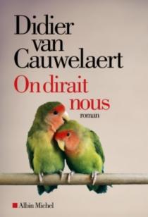 On dirait nous - DidierVan Cauwelaert
