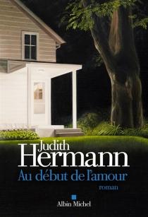 Au début de l'amour - JudithHermann