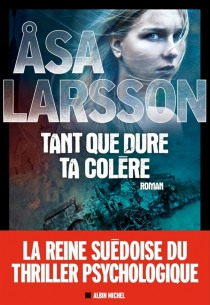 Tant que dure ta colère - AsaLarsson
