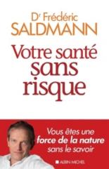 Votre santé sans risque - FrédéricSaldmann