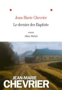 Le dernier des Baptiste - Jean-MarieChevrier