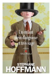 Un enfant plein d'angoisse et très sage - StéphaneHoffmann