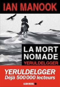 La mort nomade : Yeruldelgger - IanManook