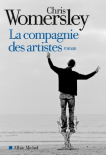La compagnie des artistes - Chris Womersley