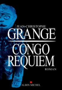 Congo requiem - Jean-ChristopheGrangé
