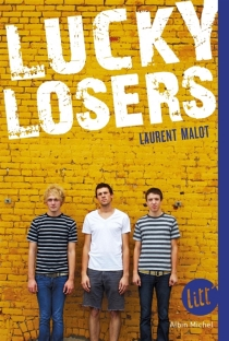 Lucky losers - Laurent Malot