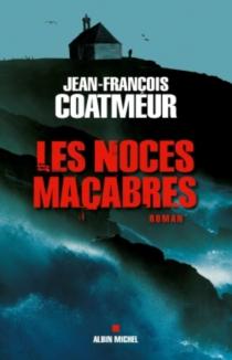 Les noces macabres - Jean-FrançoisCoatmeur