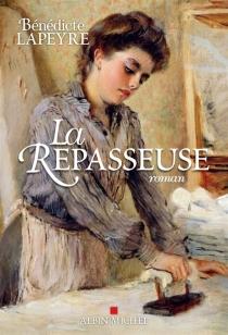 La repasseuse - BénédicteLapeyre