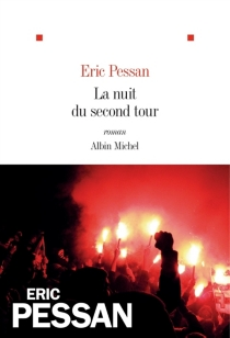 La nuit du second tour - Éric Pessan