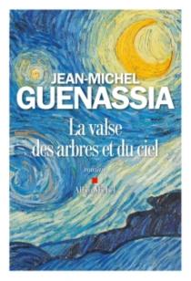 La valse des arbres et du ciel - Jean-MichelGuenassia