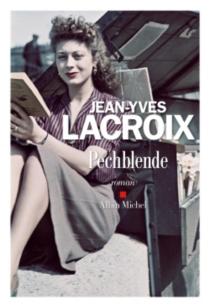 Pechblende - Jean-YvesLacroix