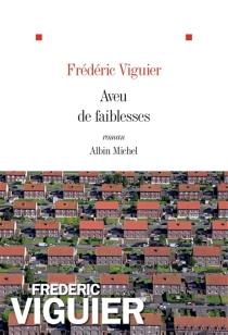 Aveu de faiblesses - FrédéricViguier