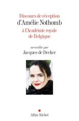 Discours de réception d'Amélie Nothomb à l'Académie royale de Belgique - JacquesDe Decker, AmélieNothomb