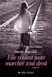 Elle voulait juste marcher tout droit - SarahBarukh