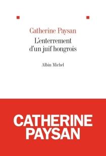 L'enterrement d'un Juif hongrois - CatherinePaysan