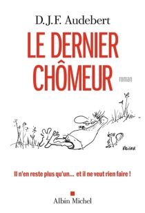 Le dernier chômeur - DidierAudebert