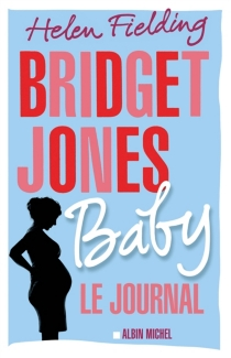 Bridget Jones baby : le journal - Helen Fielding