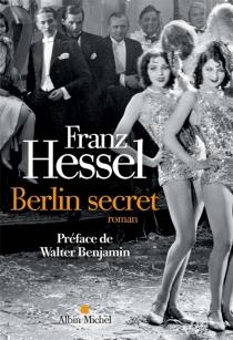 Berlin secret - FranzHessel