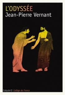 L'Odyssée : conférence du 23 octobre 2006 - Jean-PierreVernant