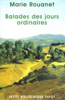 Balades des jours ordinaires - MarieRouanet