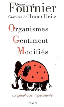 Organismes gentiment modifiés : la génétique impertinente - Jean-Louis Fournier