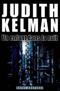 Un enfant dans la nuit - JudithKelman