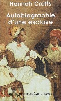 Autobiographie d'une esclave - HannahCrafts