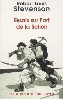 Essais sur l'art de la fiction - Robert LouisStevenson