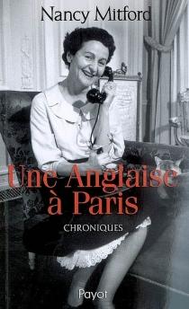 Une Anglaise à Paris : chroniques - NancyMitford