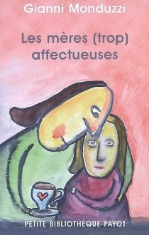 Les mères (trop) affectueuses - GianniMonduzzi