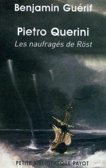Pietro Querini : les naufragés de Röst - BenjaminGuérif