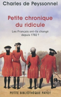 Petite chronique du ridicule : les Français ont-ils changé depuis 1782 ? - Charles dePeyssonnel
