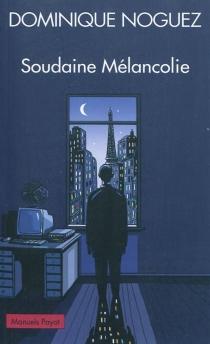 Soudaine mélancolie - DominiqueNoguez