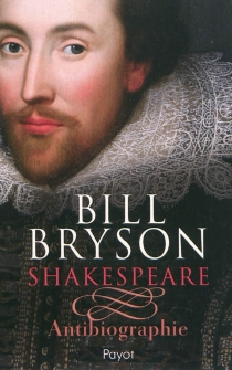 Shakespeare : antibiographie - BillBryson