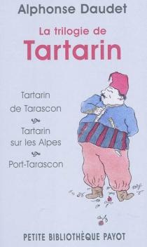 La trilogie de Tartarin - AlphonseDaudet
