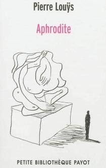 Aphrodite : moeurs antiques - PierreLouÿs