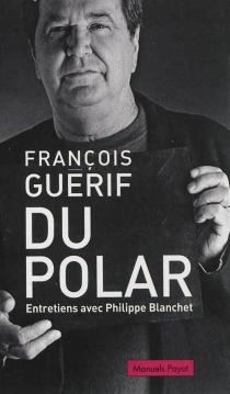 Du polar : entretiens avec Philippe Blanchet - PhilippeBlanchet