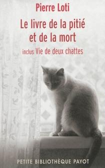 Le livre de la pitié et de la mort| Vie de deux chattes - PierreLoti
