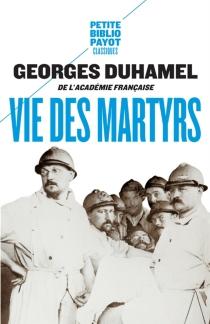 Vie des martyrs - GeorgesDuhamel