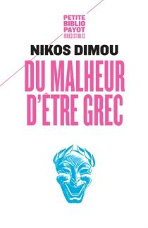 Du malheur d'être grec - NikosDimou