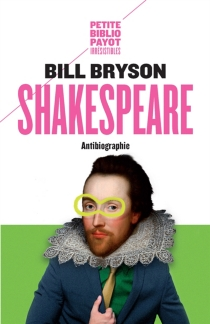 Shakespeare : antibiographie - Bill Bryson
