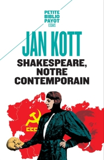 Shakespeare, notre contemporain - Jan Kott