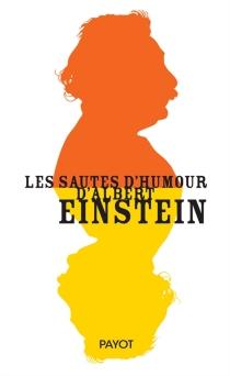 Les sautes d'humour d'Albert Einstein - AlbertEinstein