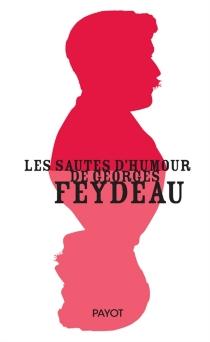 Les sautes d'humour de Georges Feydeau - GeorgesFeydeau