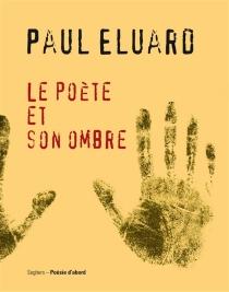 Le poète et son ombre - PaulÉluard