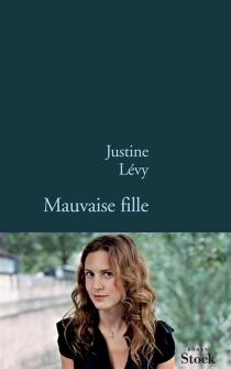 Mauvaise fille - JustineLévy