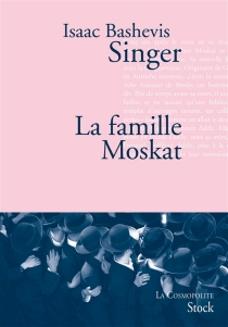 La famille Moskat - Isaac BashevisSinger