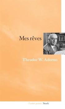 Mes rêves - Theodor WiesengrundAdorno
